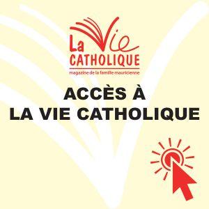 acces a la vie catholique
